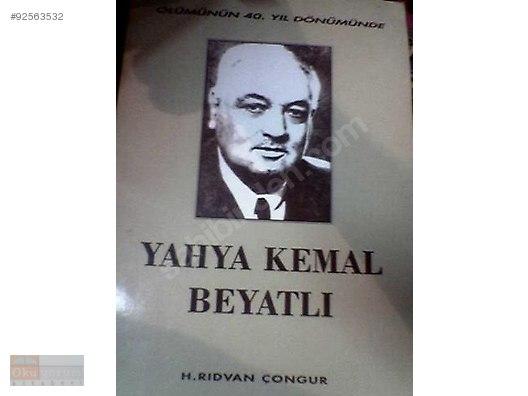 ölümünün 40 Yıl Dönümünde Yahya Kemal Beyatlı H Rıdvan çongu