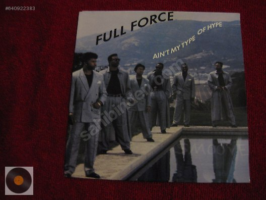 Rap & Hip - Hop / Full Force Ain't My Type Of Hype at